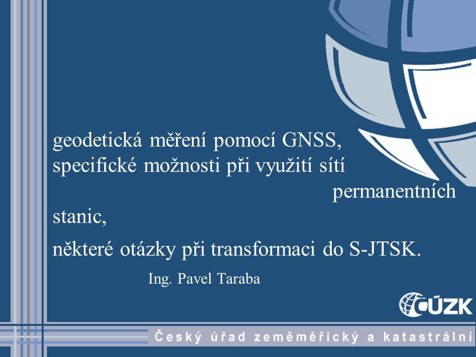 geodetická měření pomocí GNSS, specifické možnosti při využití sítí
