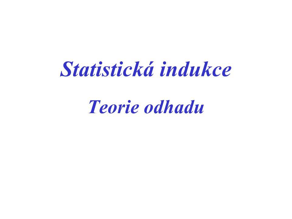 Statistická indukce Teorie odhadu