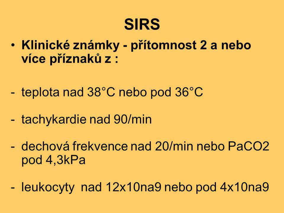 SIRS Klinické známky - přítomnost 2 a nebo více příznaků z :
