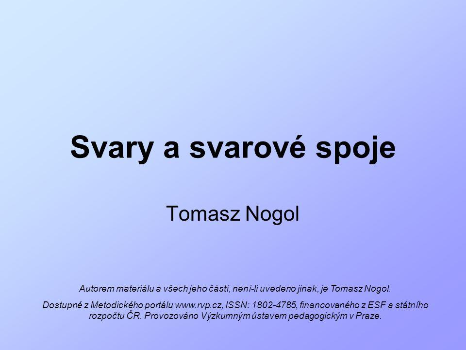 Svary a svarové spoje Tomasz Nogol