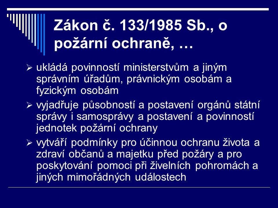 Zákon č. 133/1985 Sb., o požární ochraně, …