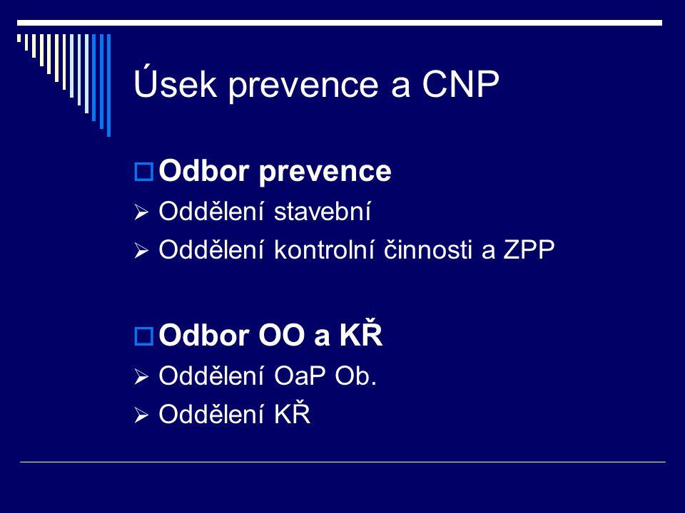 Úsek prevence a CNP Odbor prevence Odbor OO a KŘ Oddělení stavební