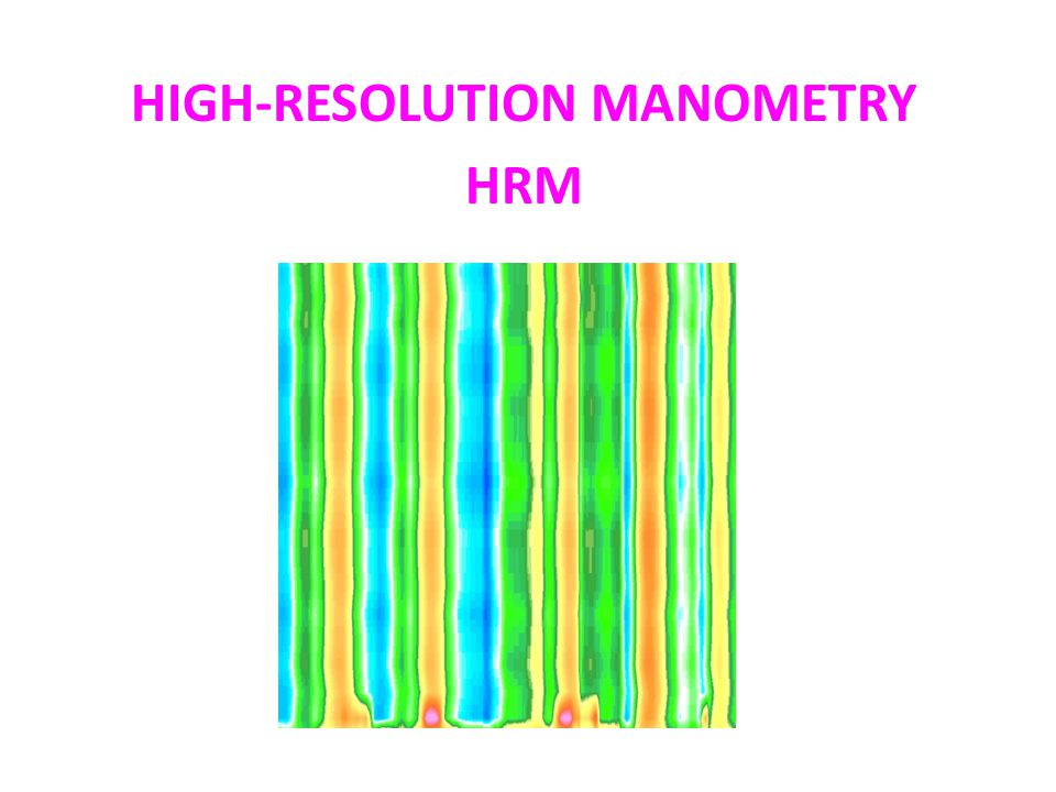 HIGH-RESOLUTION MANOMETRY