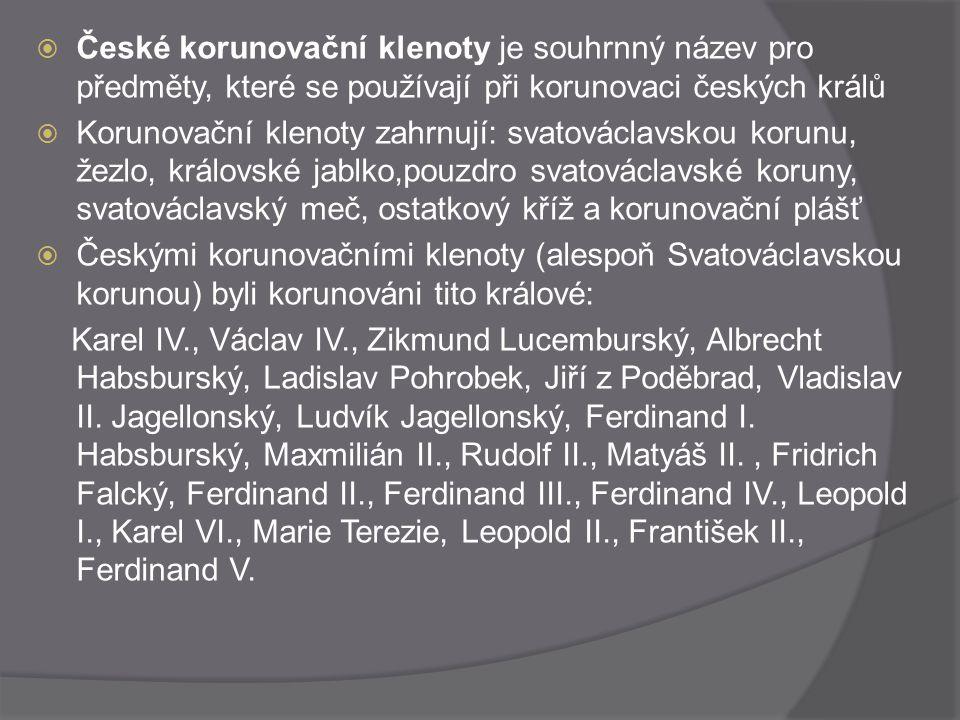 České korunovační klenoty je souhrnný název pro předměty, které se používají při korunovaci českých králů