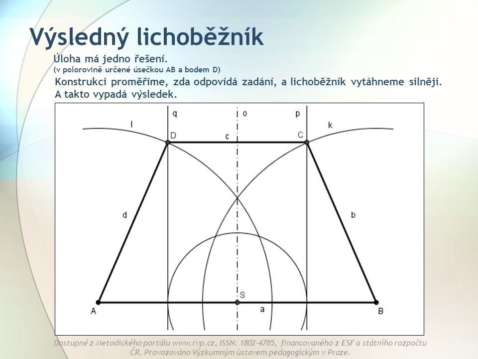 Výsledný lichoběžník Úloha má jedno řešení. (v polorovině určené úsečkou AB a bodem D)