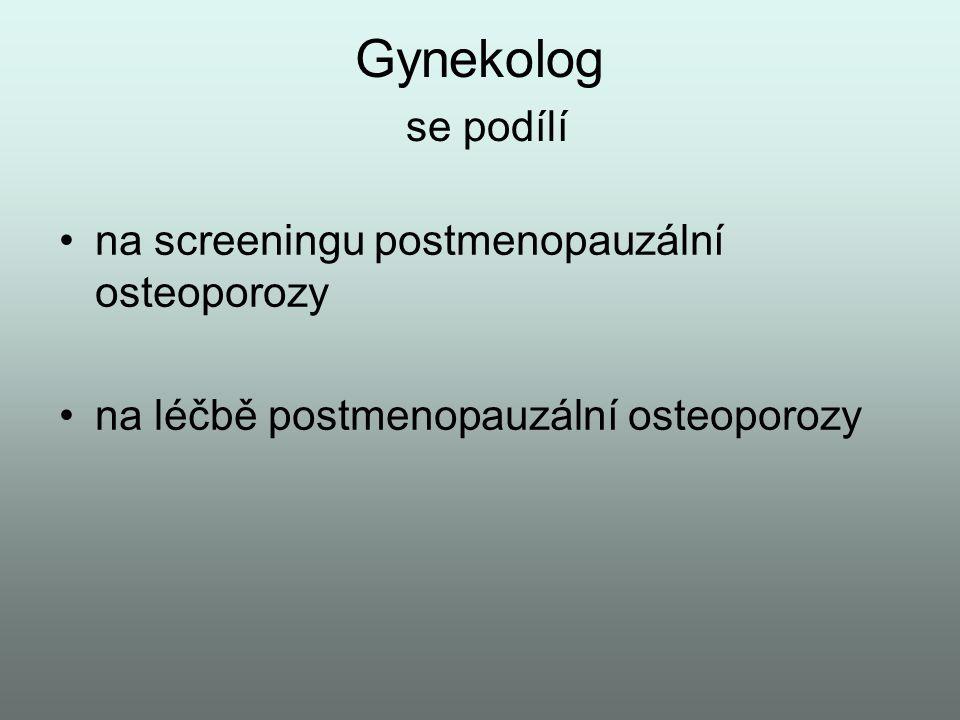 Gynekolog se podílí na screeningu postmenopauzální osteoporozy