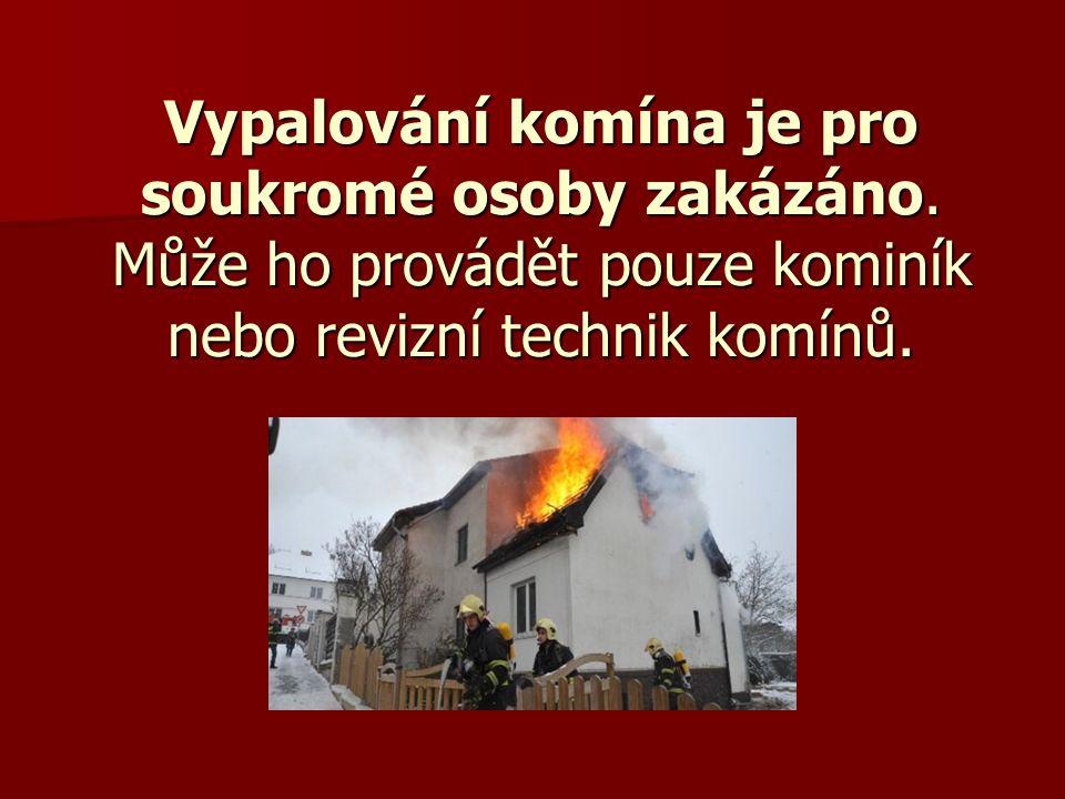 Vypalování komína je pro soukromé osoby zakázáno