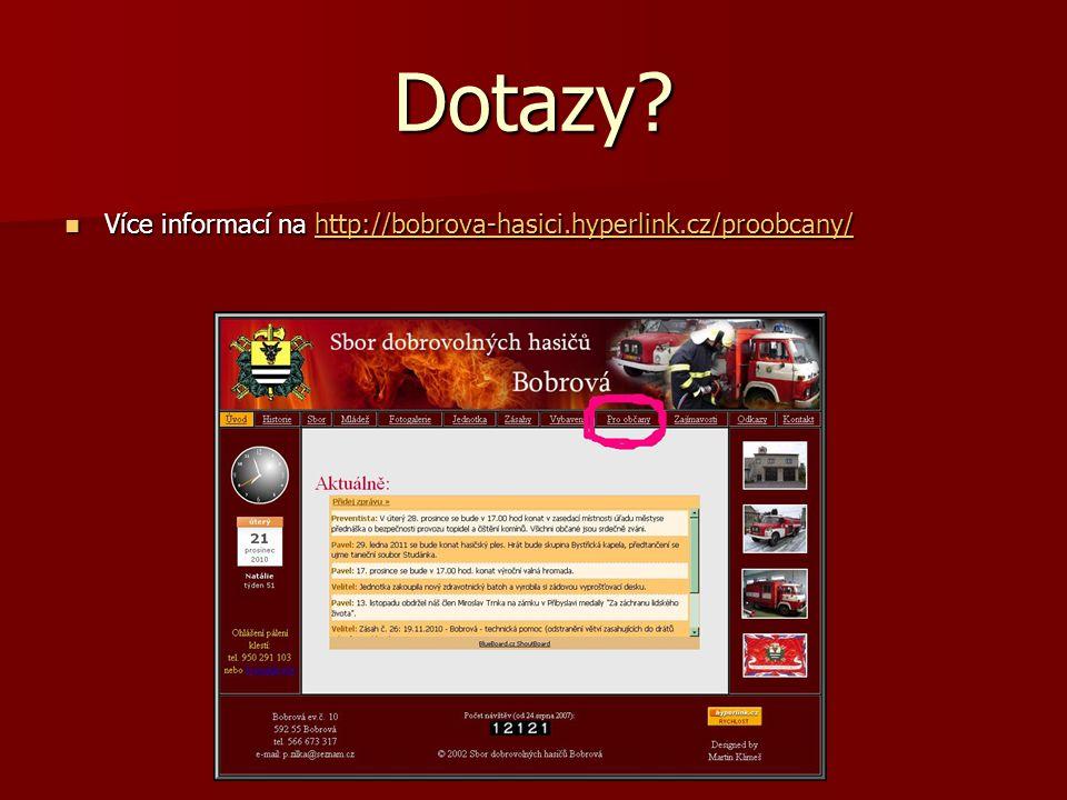 Dotazy Více informací na http://bobrova-hasici.hyperlink.cz/proobcany/