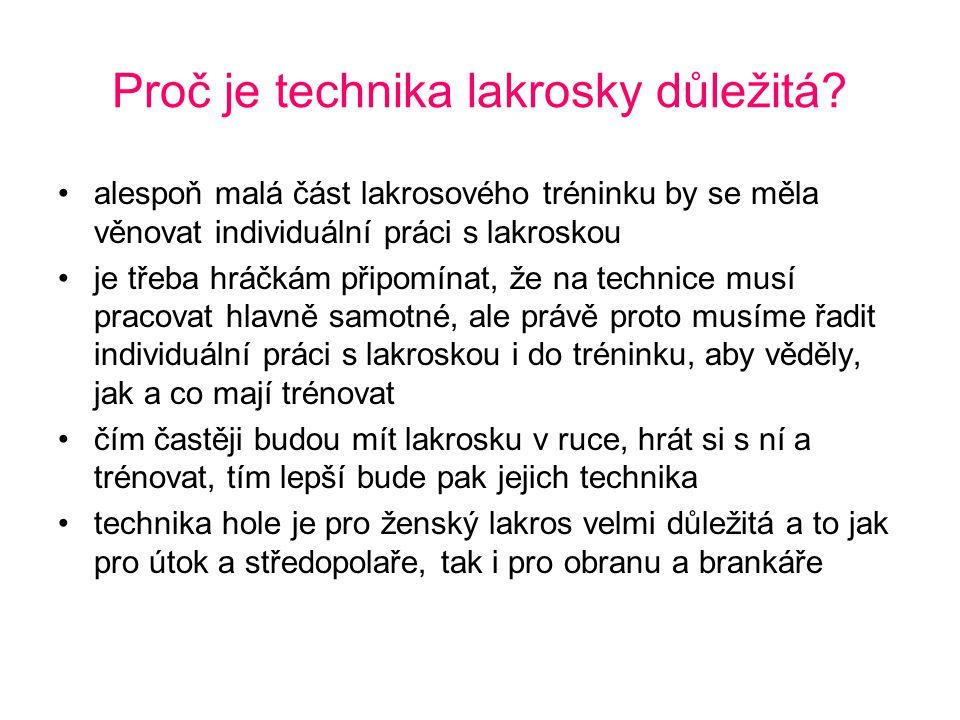 Proč je technika lakrosky důležitá