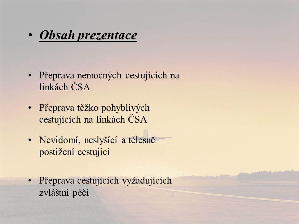 Obsah prezentace Přeprava nemocných cestujících na linkách ČSA