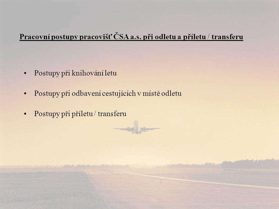 Pracovní postupy pracovišť ČSA a.s. při odletu a příletu / transferu
