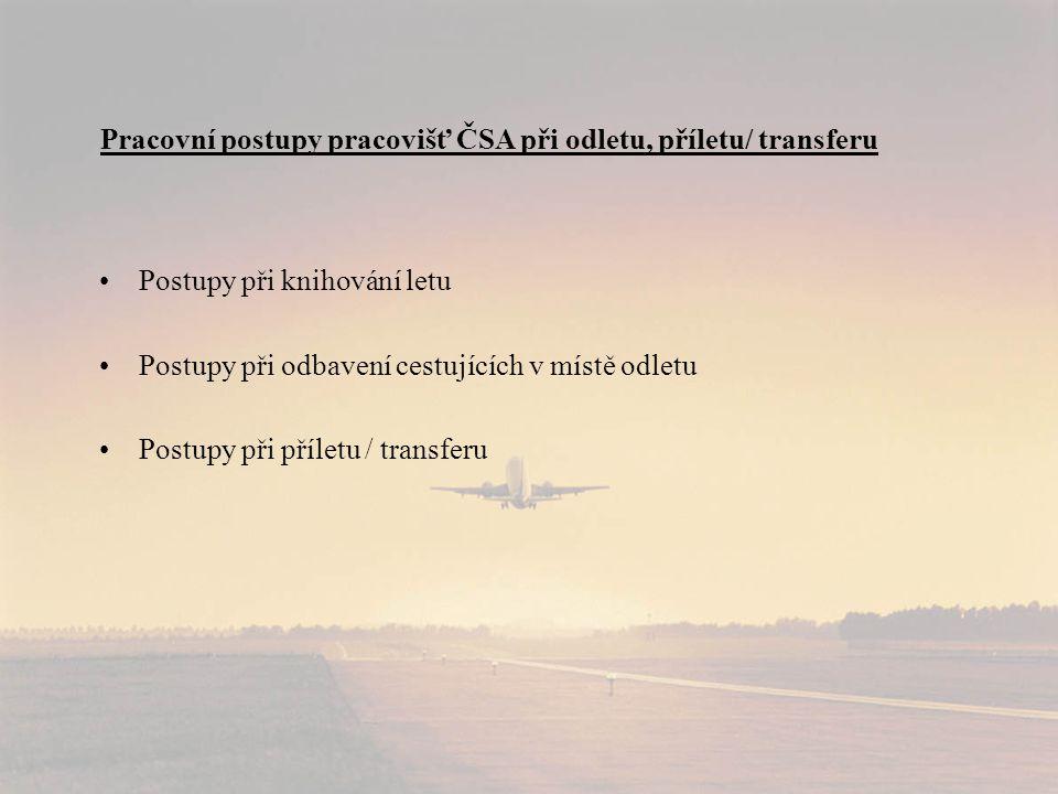 Pracovní postupy pracovišť ČSA při odletu, příletu/ transferu