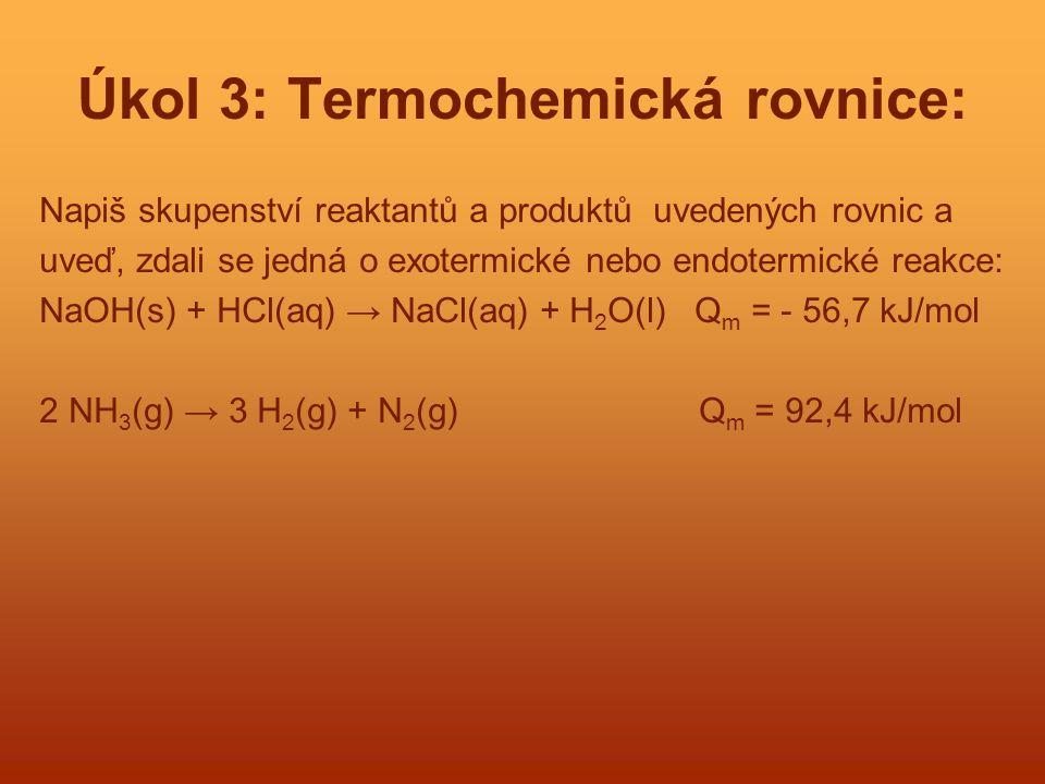 Úkol 3: Termochemická rovnice: