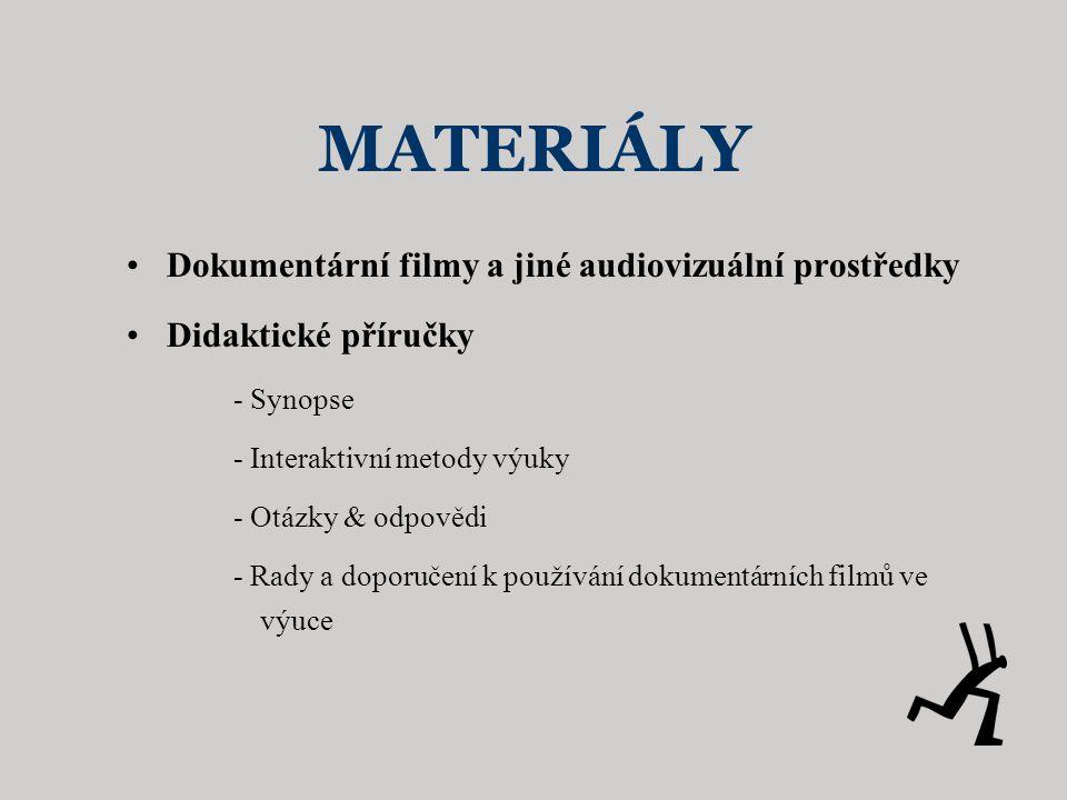 MATERIÁLY Dokumentární filmy a jiné audiovizuální prostředky