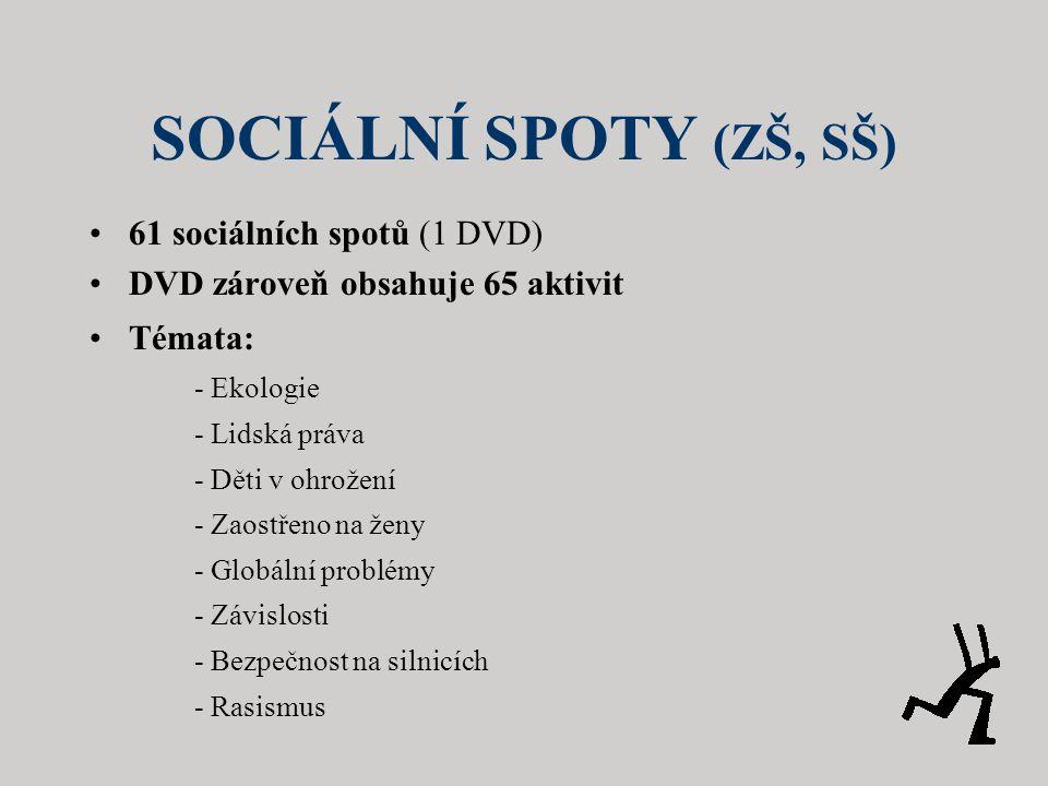 SOCIÁLNÍ SPOTY (ZŠ, SŠ) 61 sociálních spotů (1 DVD)