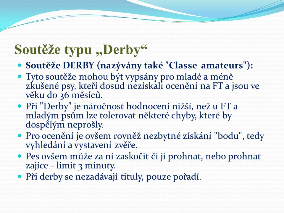 """Soutěže typu """"Derby Soutěže DERBY (nazývány také Classe amateurs ):"""