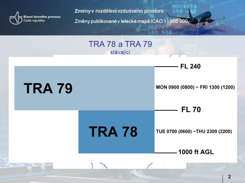 TRA 78 a TRA 79 stávající Změny v rozdělení vzdušného prostoru