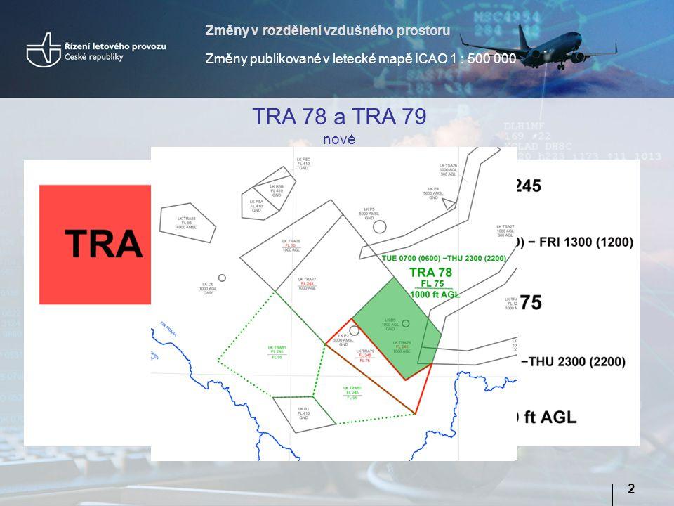 TRA 78 a TRA 79 nové Změny v rozdělení vzdušného prostoru