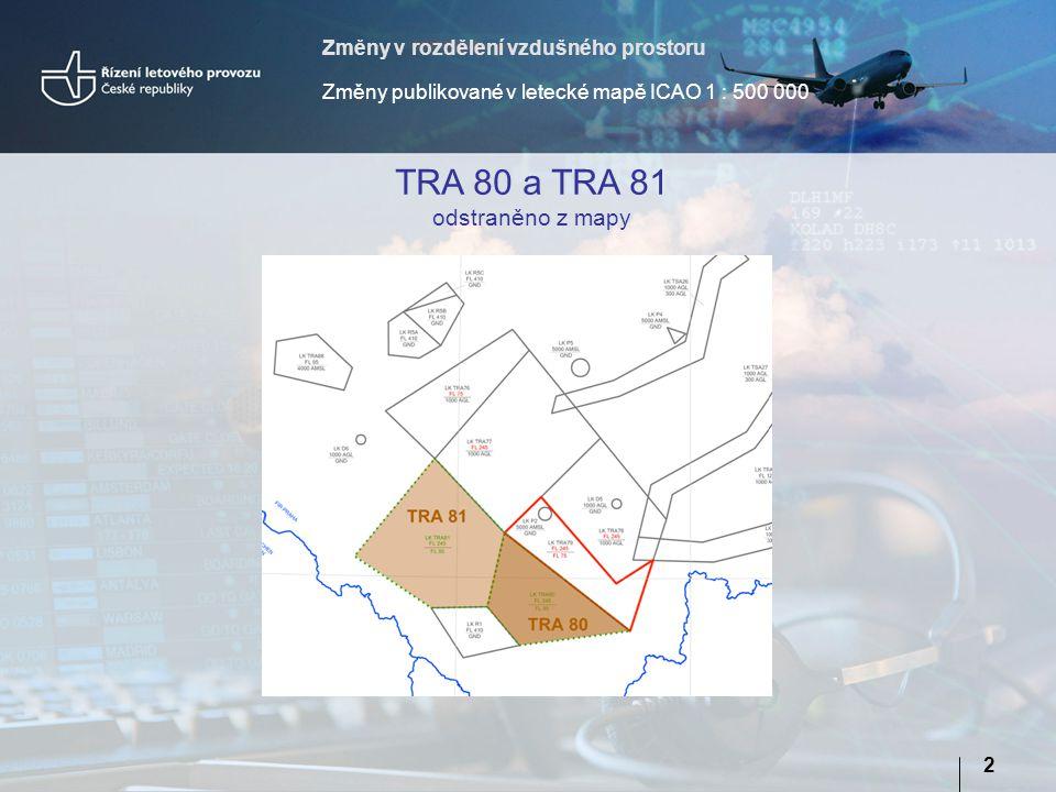 TRA 80 a TRA 81 odstraněno z mapy Změny v rozdělení vzdušného prostoru