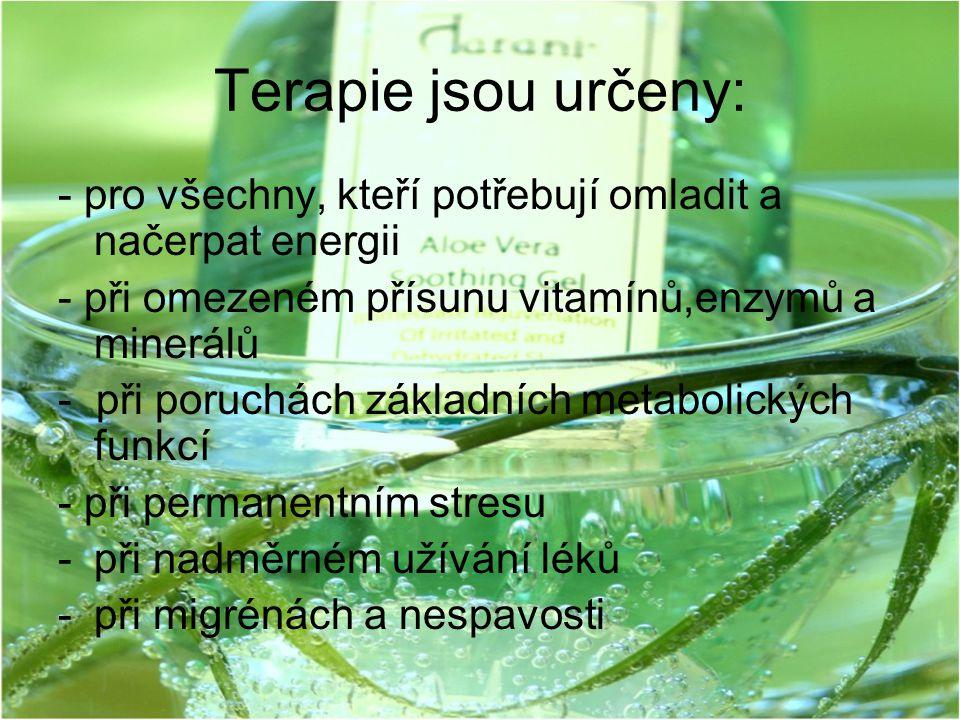 Terapie jsou určeny: - pro všechny, kteří potřebují omladit a načerpat energii. - při omezeném přísunu vitamínů,enzymů a minerálů.
