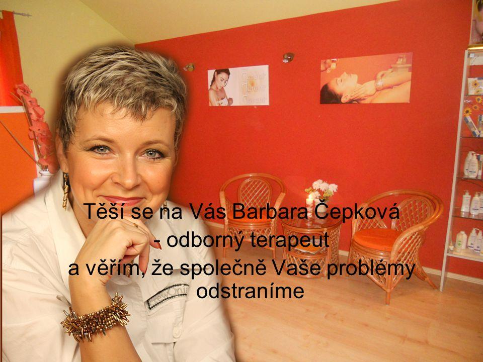 Těší se na Vás Barbara Čepková - odborný terapeut