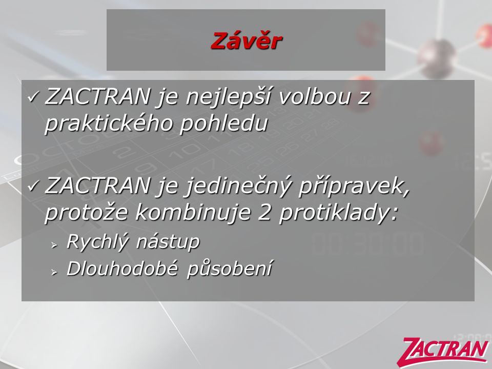 ZACTRAN je nejlepší volbou z praktického pohledu