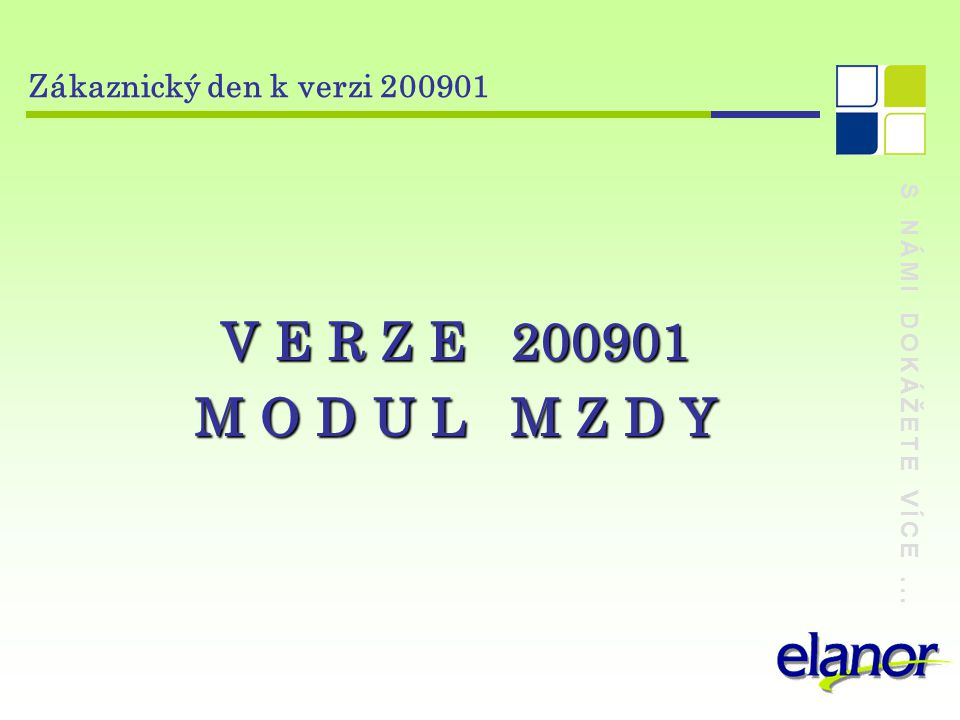 V E R Z E 200901 M O D U L M Z D Y Zákaznický den k verzi 200901