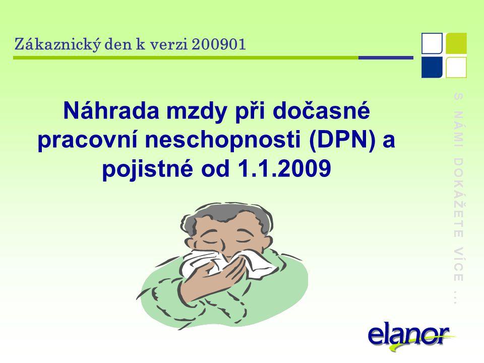 Zákaznický den k verzi 200901 Náhrada mzdy při dočasné pracovní neschopnosti (DPN) a pojistné od 1.1.2009.