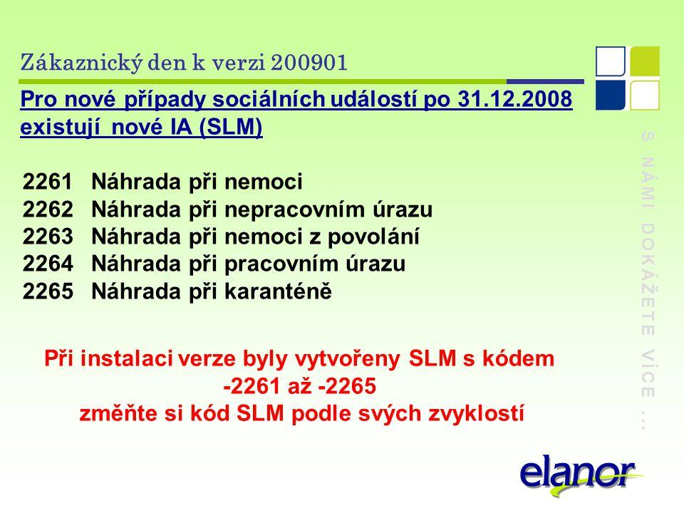 Pro nové případy sociálních událostí po 31.12.2008