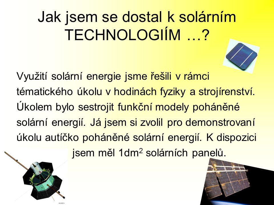 Jak jsem se dostal k solárním TECHNOLOGIÍM …