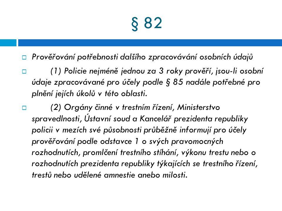 § 82 Prověřování potřebnosti dalšího zpracovávání osobních údajů