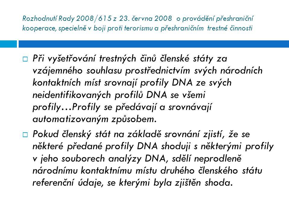 Rozhodnutí Rady 2008/615 z 23. června 2008 o provádění přeshraniční kooperace, specielně v boji proti terorismu a přeshraničním trestné činnosti