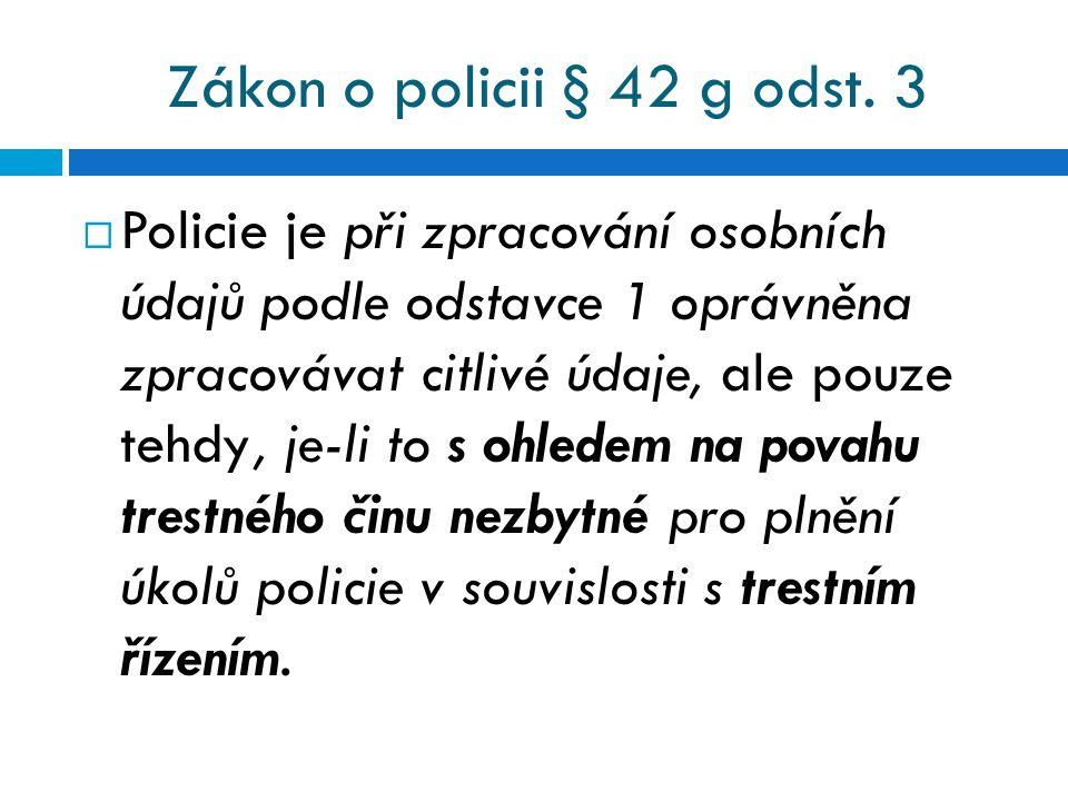 Zákon o policii § 42 g odst. 3