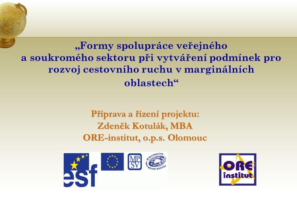 Příprava a řízení projektu: ORE-institut, o.p.s. Olomouc