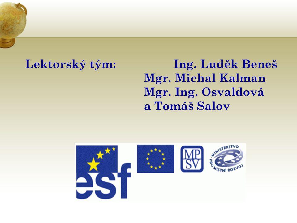 Lektorský tým:. Ing. Luděk Beneš. Mgr. Michal Kalman. Mgr. Ing