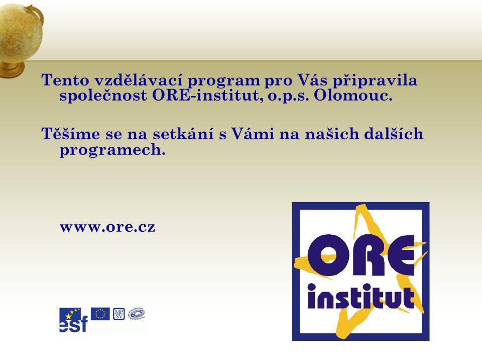 Tento vzdělávací program pro Vás připravila společnost ORE-institut, o