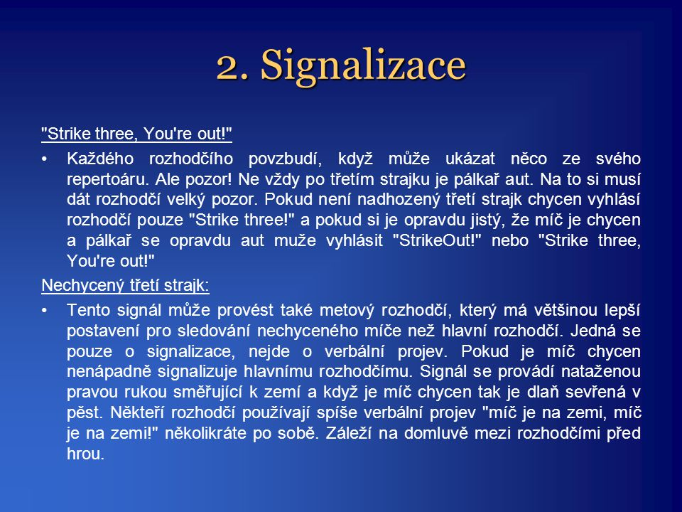 2. Signalizace Strike three, You re out!