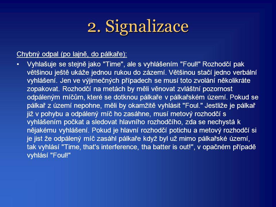 2. Signalizace Chybný odpal (po lajně, do pálkaře):