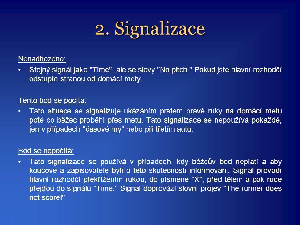 2. Signalizace Nenadhozeno: