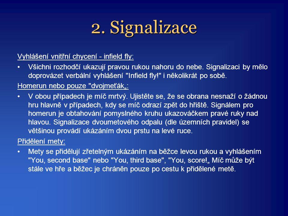2. Signalizace Vyhlášení vnitřní chycení - infield fly: