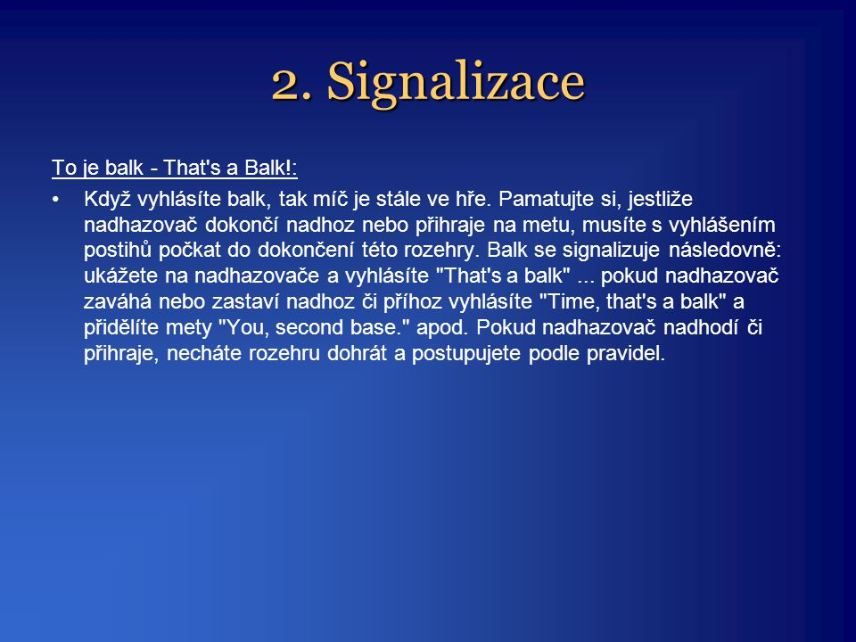 2. Signalizace To je balk - That s a Balk!: