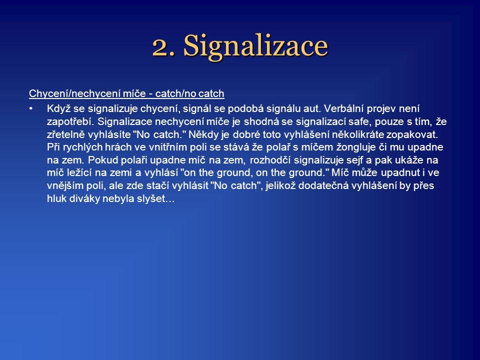 2. Signalizace Chycení/nechycení míče - catch/no catch