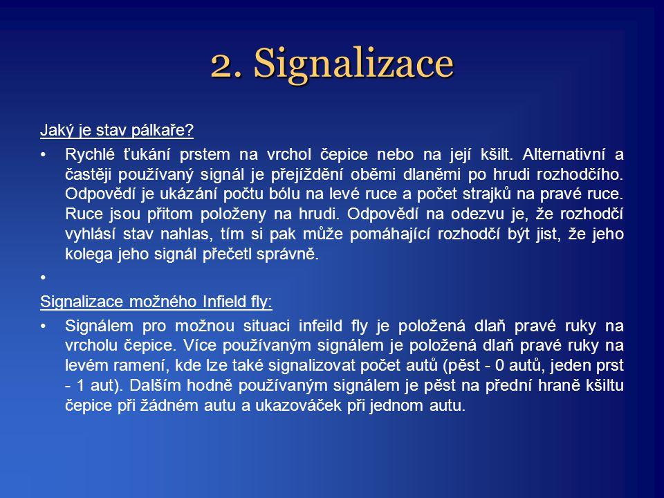 2. Signalizace Jaký je stav pálkaře