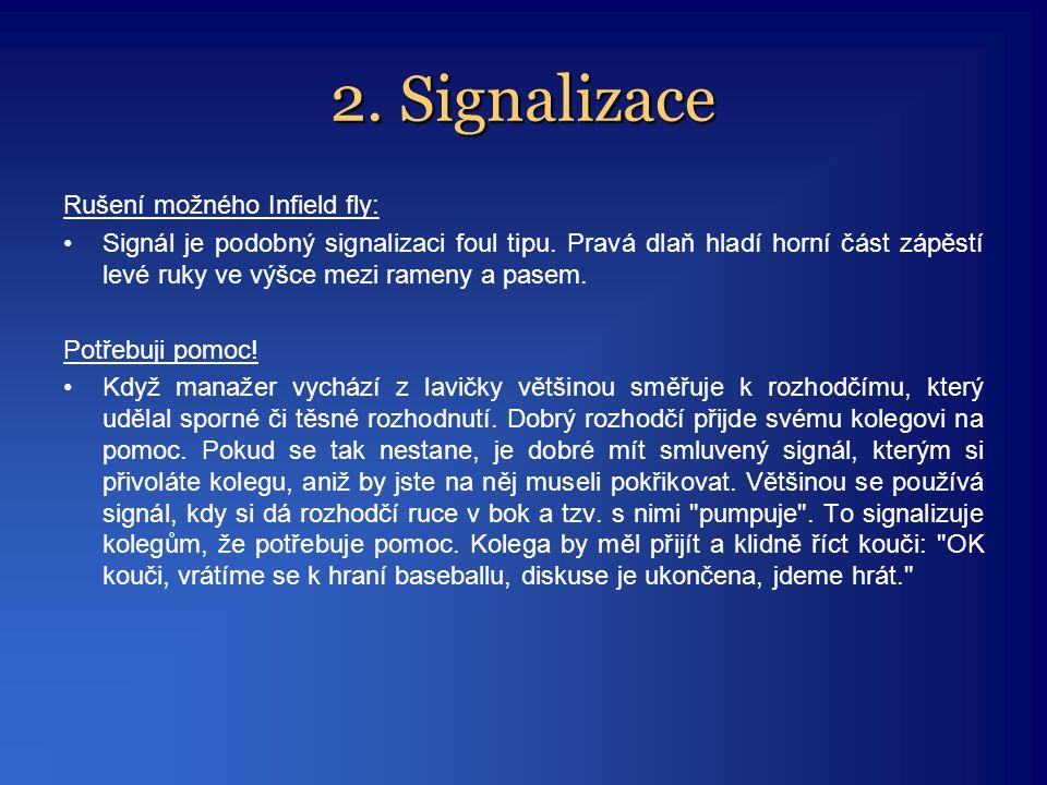 2. Signalizace Rušení možného Infield fly: