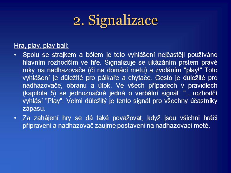 2. Signalizace Hra, play, play ball: