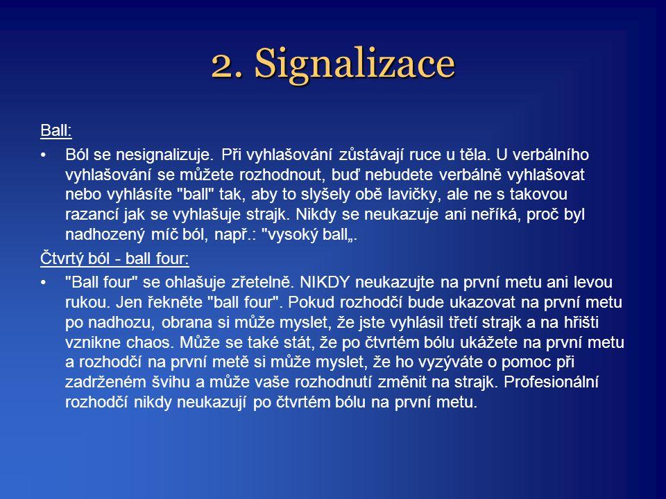 2. Signalizace Ball: