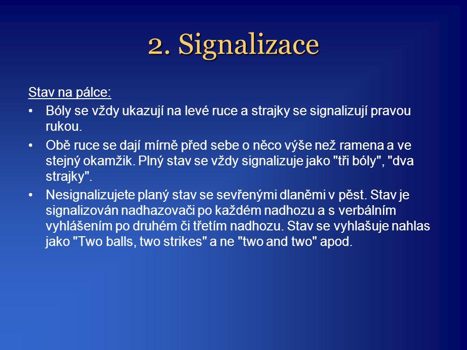 2. Signalizace Stav na pálce:
