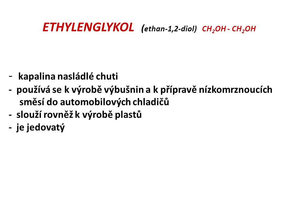ETHYLENGLYKOL (ethan-1,2-diol) CH2OH - CH2OH