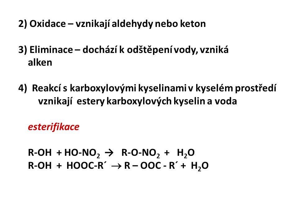 2) Oxidace – vznikají aldehydy nebo keton