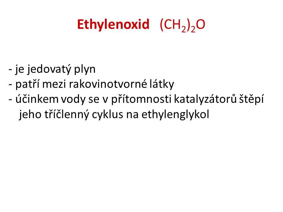 Ethylenoxid (CH2)2O - je jedovatý plyn